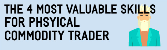 The 4 most valuable skills for physical commodity traders