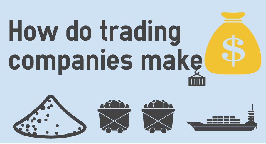 How do trading companies make money?