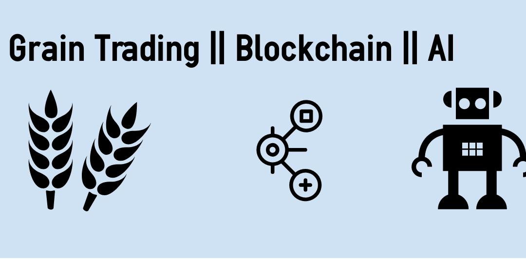 Grain trading & Blockchain & AI?